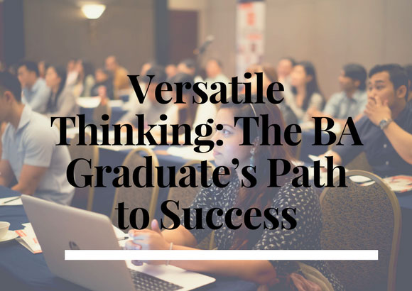 Versatile Thinking: The BA Graduate's Path to Success