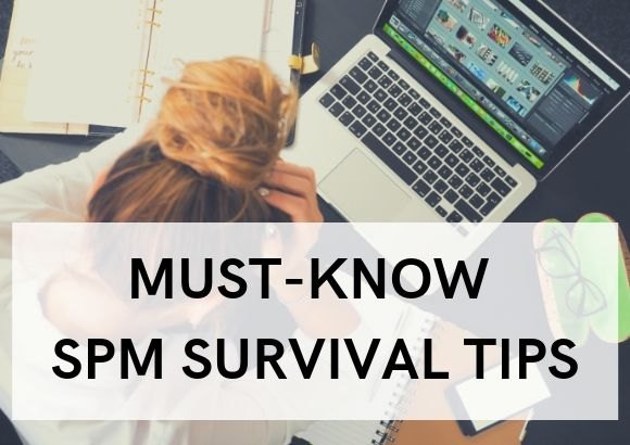 Must Know SPM Survival Tips