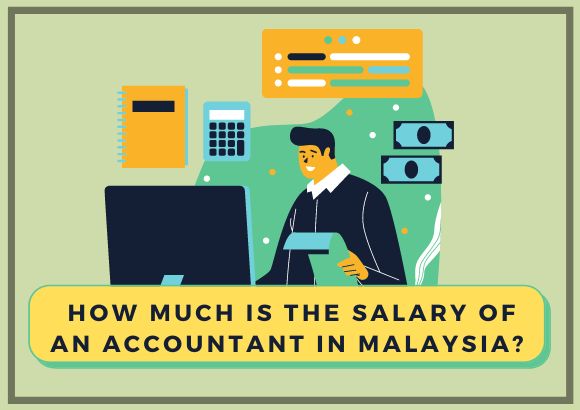 How Much is the Salary of an Accountant in Malaysia?
