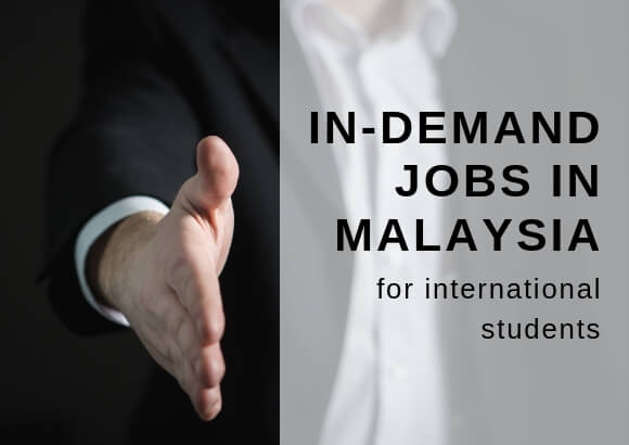 In-demand Jobs in Malaysia for International Students