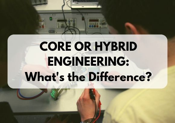 Core and Hybrid Engineering: What's the Difference?