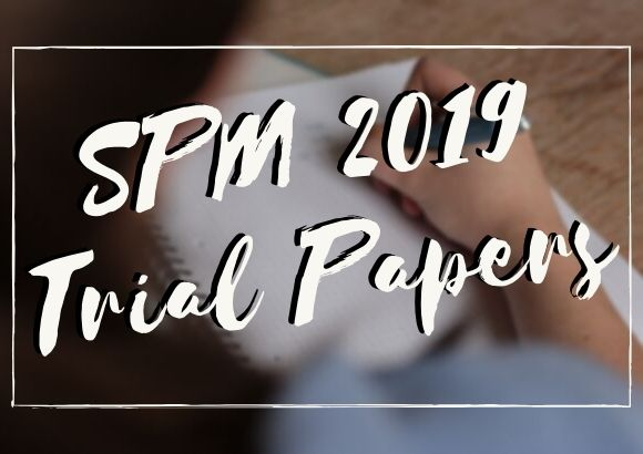 SPM Trial Papers 2019 from All States of Malaysia
