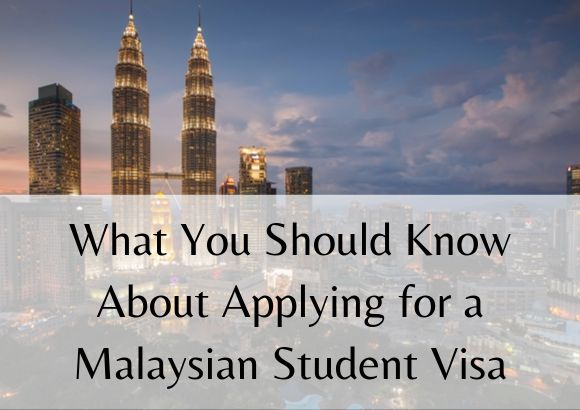 What You Need to Know About Applying for a Malaysian Student Visa