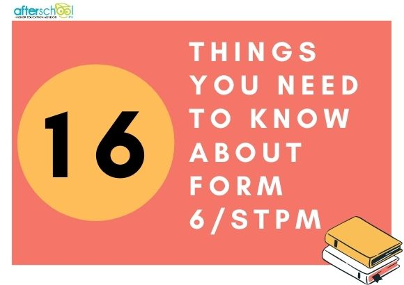 16 Things You Need to Know about Form 6/STPM