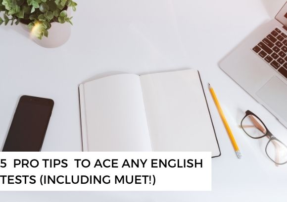 5 pro tips to ace ANY English tests (including MUET!)