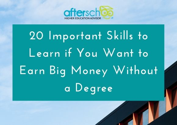 20 Important Skills to Learn if You Want to Earn Big Money Without a Degree