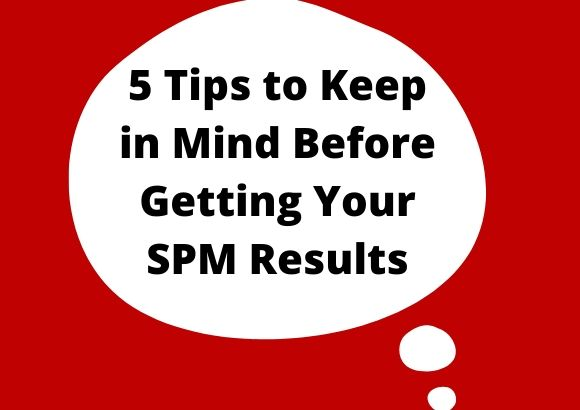 5 Tips to Keep in Mind Before Getting Your SPM Results