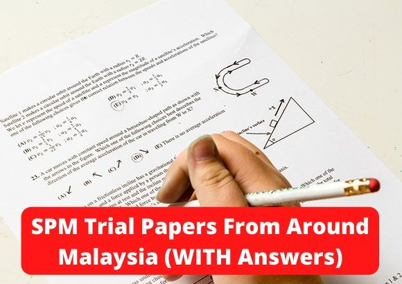 SPM Trial Papers From Around Malaysia (WITH Answers)