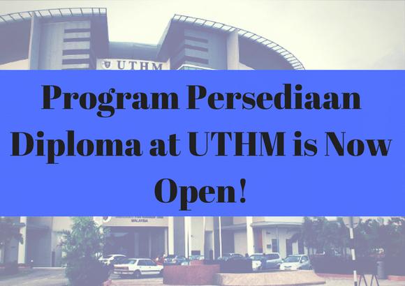 UTHM's 'Program Persediaan Diploma' is Now Open