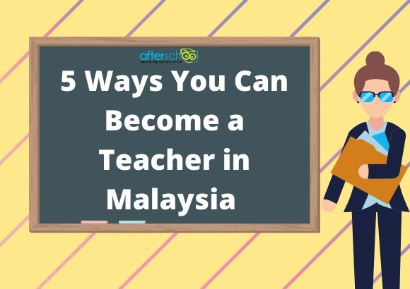 5 Ways You Can Become a Teacher in Malaysia