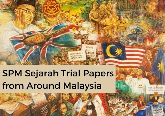 SPM Sejarah Trial Papers from Around Malaysia