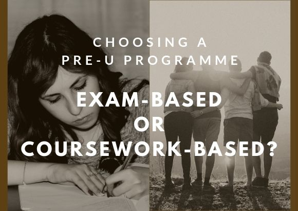 Choosing a Pre-U Programme: Exam-Based or Coursework-Based?