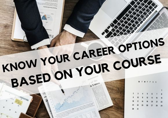 Know Your Career Options Based on the Course You Choose
