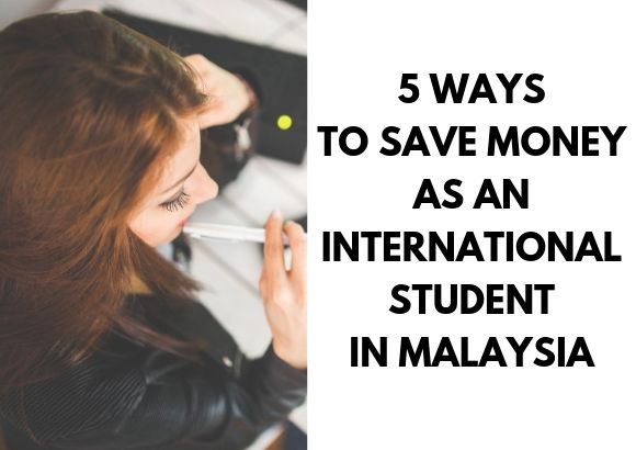 5 Ways to Save Money as an International Student in Malaysia