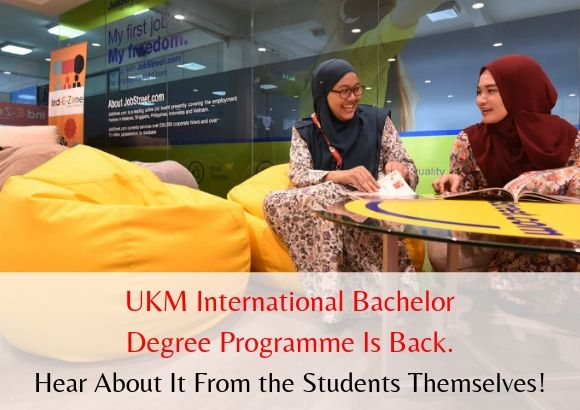 See What UKM International Degree Programme (IDP) Students Have to Say About Their Experience