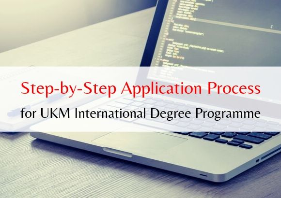 Step-by-Step Application Process for UKM International Degree Programme (IDP)