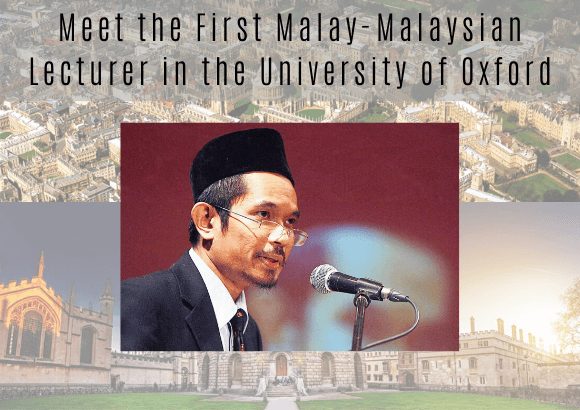 Meet the First Malay-Malaysian Lecturer in the University of Oxford