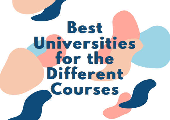 Which Universities are the Best Choices for Your Desired Course?
