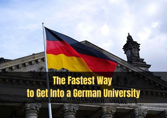 Know the Fastest Way to Get Into a German University