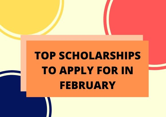 Top Scholarships to Apply for in February