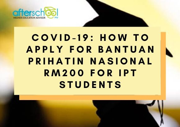 COVID-19: How to Apply for Bantuan Prihatin Nasional RM200 for IPT Students