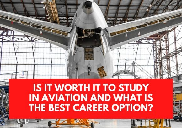 Is It Worth It to Study in Aviation and What is the Best Career Option?