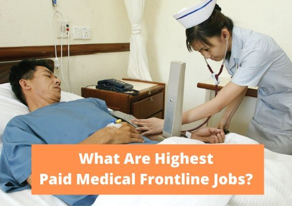 What Are Highest Paid Medical Frontline Jobs?