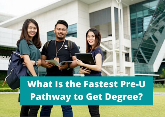 What Is the Fastest Pre-U Pathway to Get Degree?