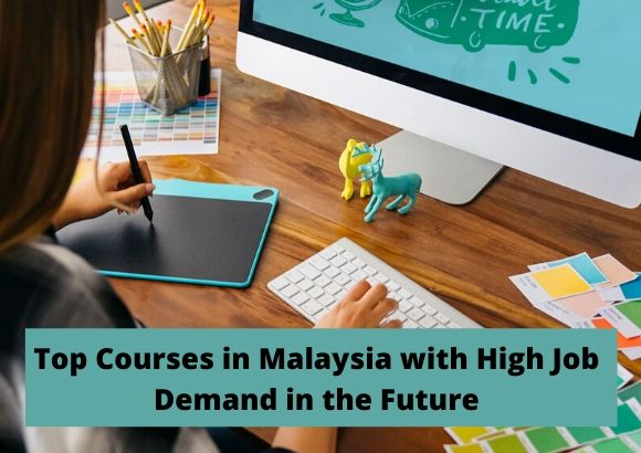 Top Courses in Malaysia with High Job Demand in the Future