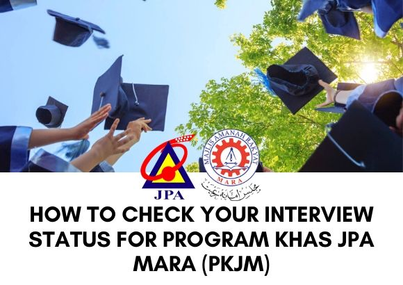 How to Check Your Interview Status for Program Khas JPA MARA (PKJM)