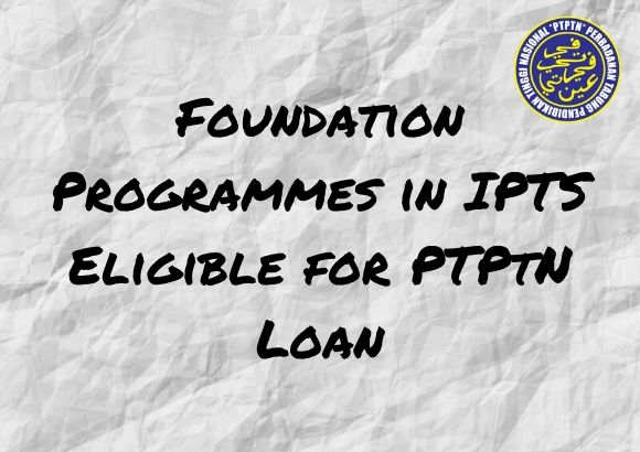 Foundation Programmes in IPTS Eligible for PTPTN Loan