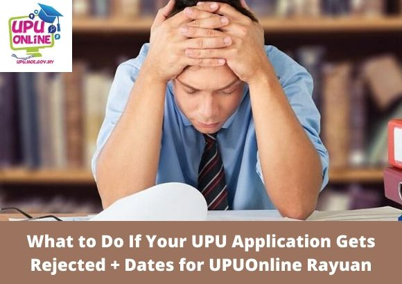 What to Do If Your UPU Application Gets Rejected + Dates for UPUOnline Rayuan