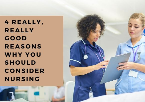 4 Really, Really Good Reasons Why You Should Consider Nursing