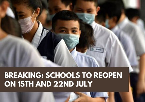BREAKING: Schools to Reopen on 15th and 22nd July