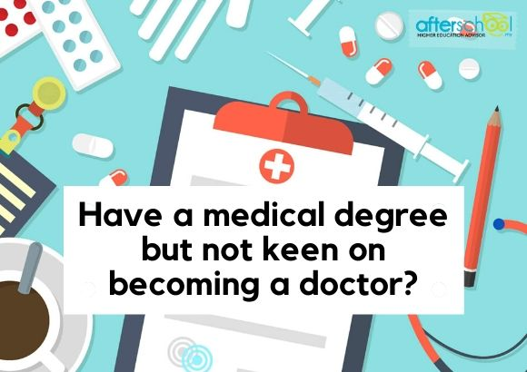 Have a Medical Degree But Not Keen On Becoming a Doctor?