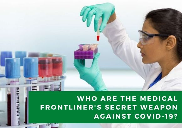 Who Are the Medical Frontliner's Secret Weapon Against COVID-19?