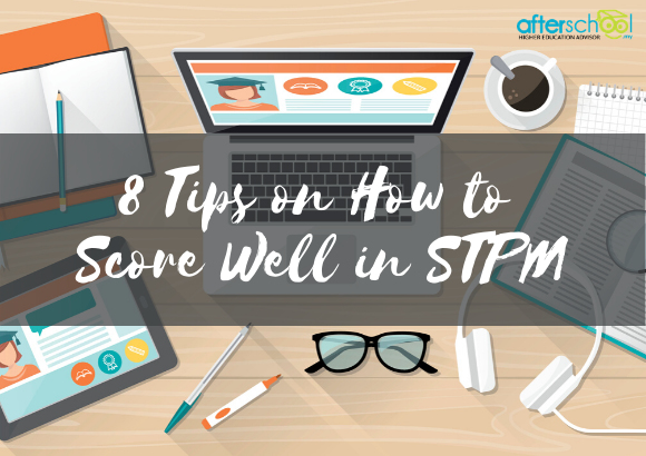 8 Tips on How to Score Well in STPM