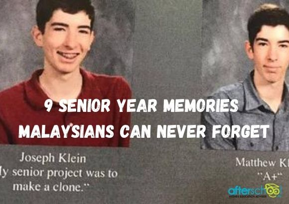 9 Senior Year Memories Malaysians Can Never Forget
