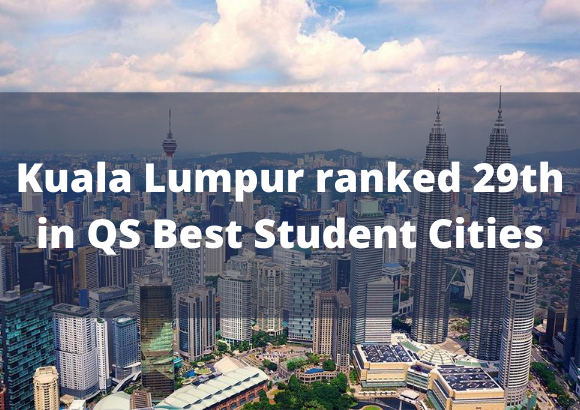 Kuala Lumpur ranked 29th in QS World Best Student Cities