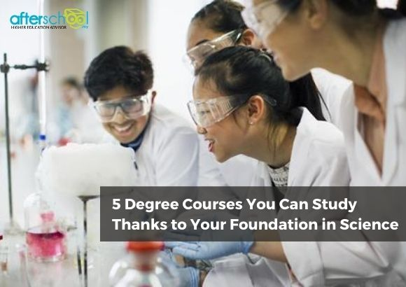 5 Degree Courses You Can Study Thanks to Your Foundation in Science