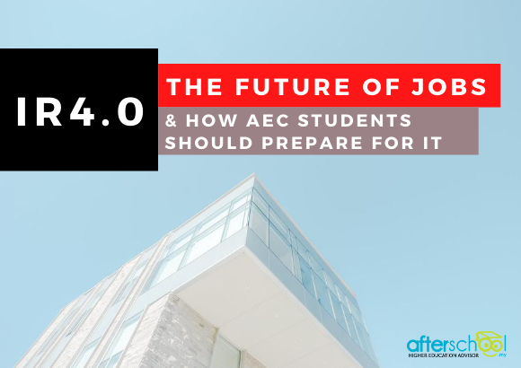 IR4.0: The Future of Jobs and How AEC Students Should Prepare for It