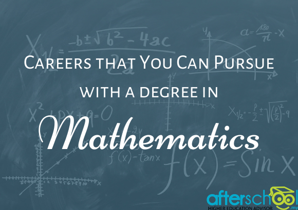 Careers that You Can Pursue with a Degree in Mathematics