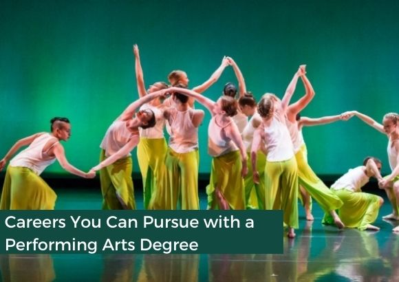 Careers You Can Pursue with a Performing Arts Degree