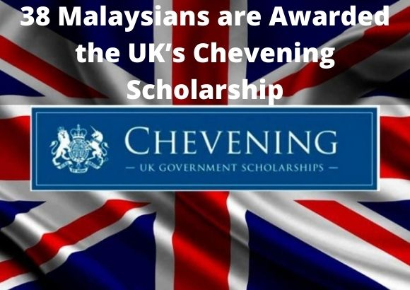 38 Malaysians are Awarded the UK's Chevening Scholarship