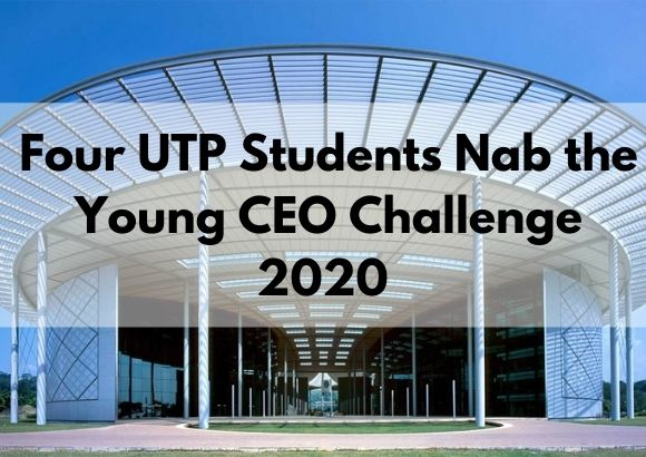 Four UTP Students Nab the Young CEO Challenge 2020