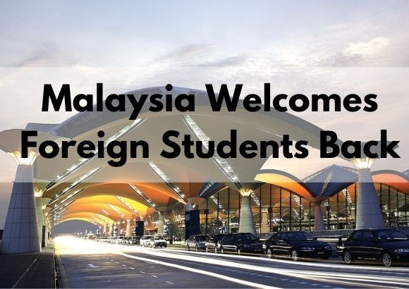 Malaysia Welcomes Foreign Students Back
