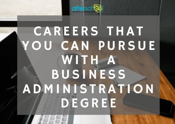Careers that You Can Pursue with a Business Administration Degree