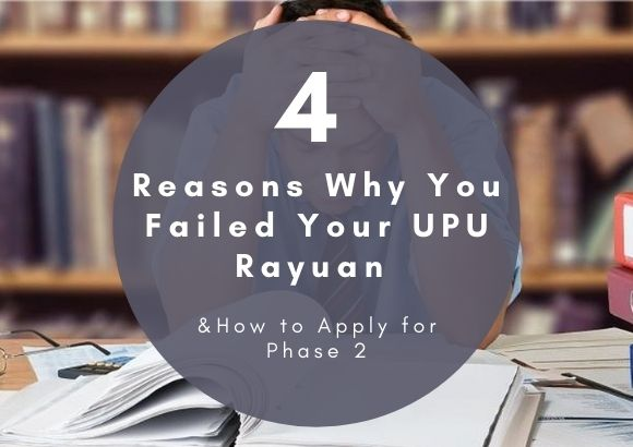4 Reasons Why You Failed Your UPU Rayuan & How to Apply for Phase 2