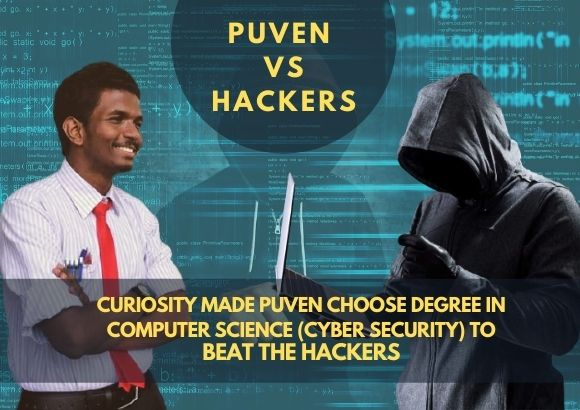 The World Of Cybercrime And How to Beat The Hackers: Curiosity Made Puven Choose Degree in Computer Science (Cyber Security) to Beat The Hackers