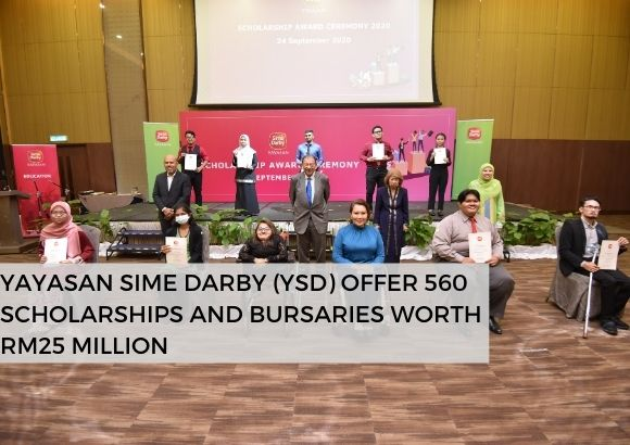 Yayasan Sime Darby (YSD) offer 560 scholarships and bursaries worth RM25 million